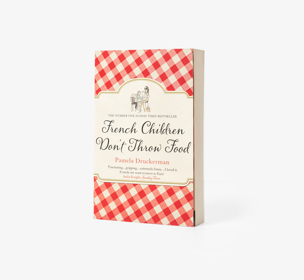 French Children Don't Throw Food by Pamela DruckermanBooks| Bookblock