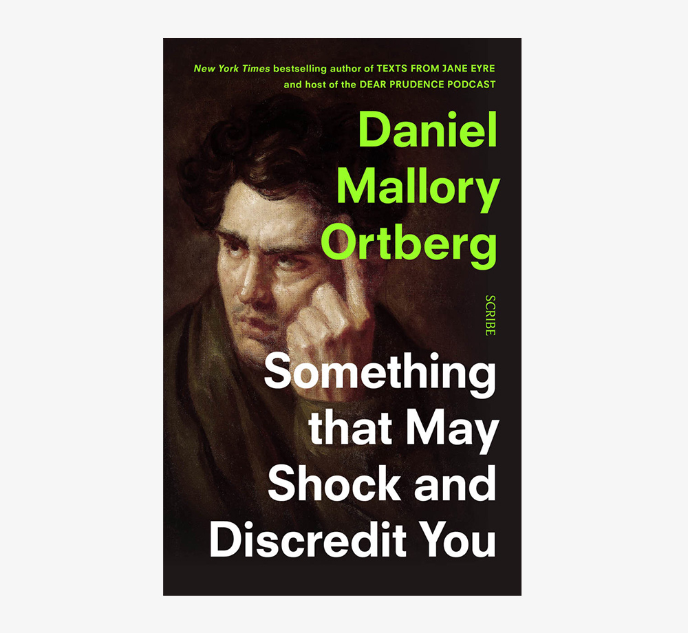 Daniel Mallory Ortberg Something that May Shock and Discredit You