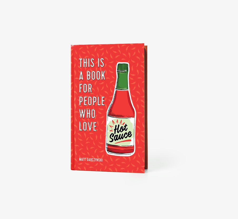 This is a Book for People Who Love Hot Sauce by Matt GarczynskiBooks| Bookblock