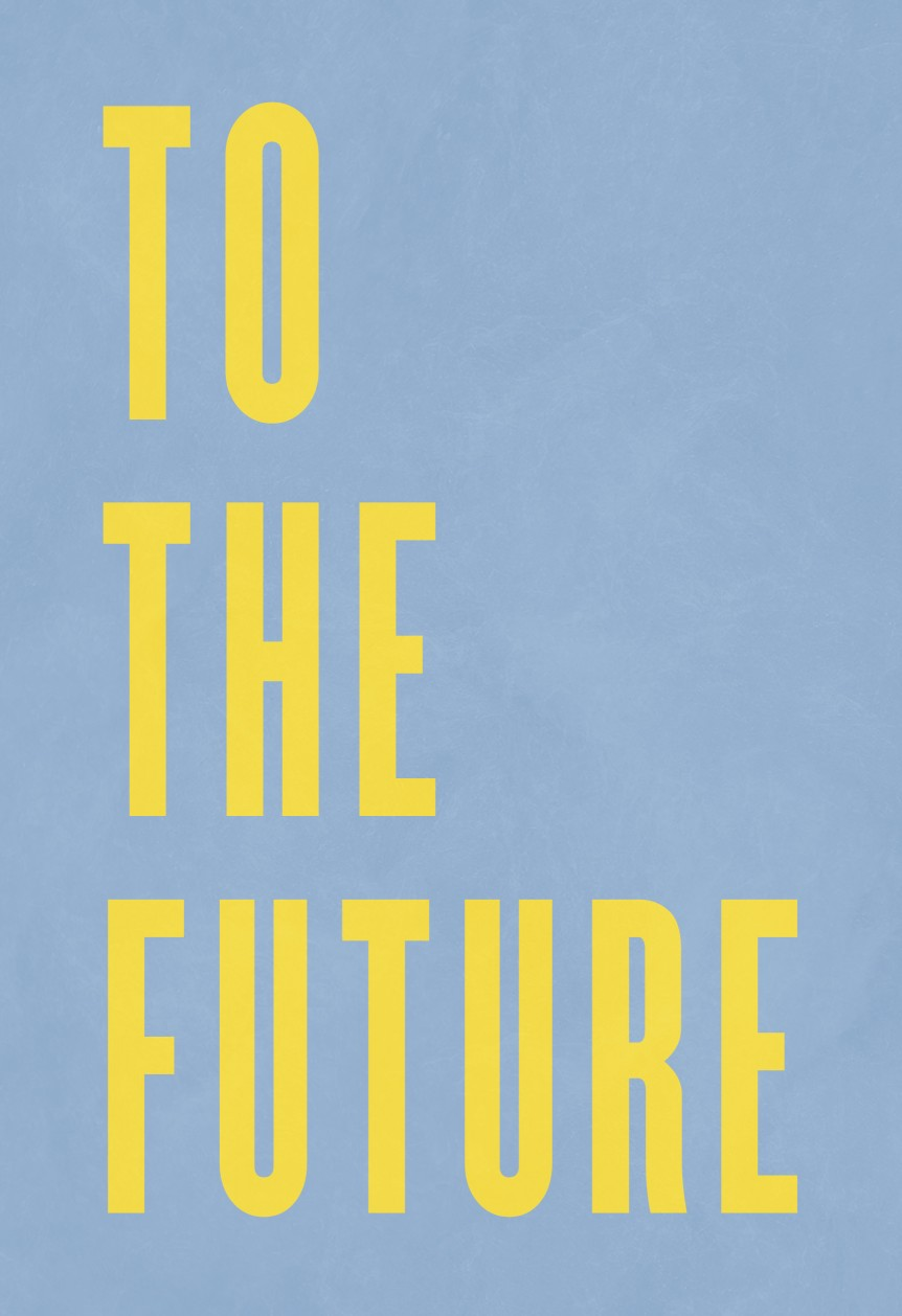 To The Future