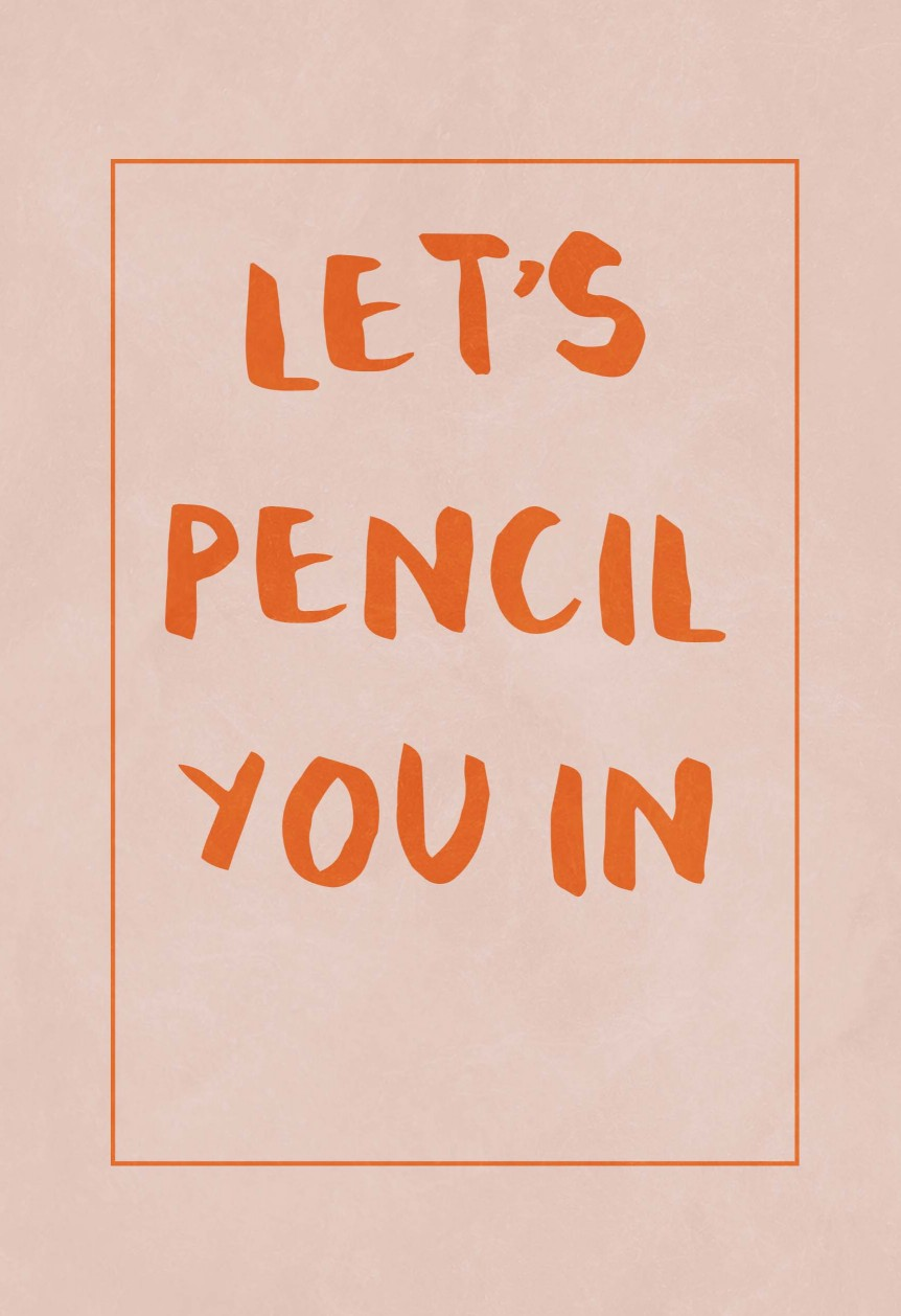 Let's Pencil You In